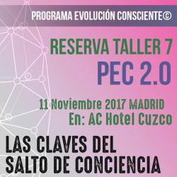 Reserva Taller 7 LAS CLAVES DEL SALTO DE CONCIENCIA (11 de Noviembre 2017)